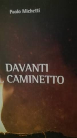 """Fronte della Copertina del Libro """"Davanti al Caminetto"""" di Paolo Michetti"""