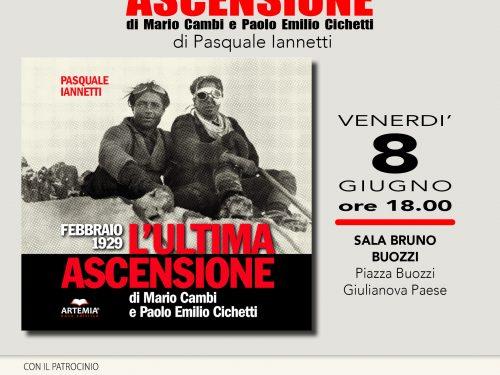 """Giulianova: """"L'ultima ascensione"""" è il libro di Pasquale Iannetti sulla vicenda umana e sportiva dei due alpinisti Paolo Emilio Cicchetti e Mario Cambi"""