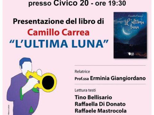 """Roccascalegna: domani torna """"Letture d'Autore"""" con il romanzo """"L'Ultima Luna"""" di Camillo Carrea al Civico 20 RistorArtGallery"""