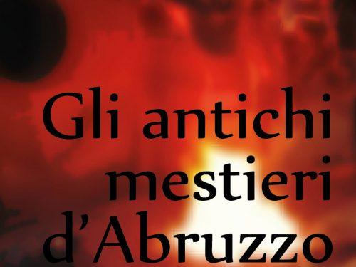 """Lettomanoppello: giovedì 31 ottobre la presentazione del libro """"Gli Antichi Mestieri d'Abruzzo"""" presso il Teatro Comunale"""
